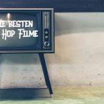 Die besten Hip Hop Filme